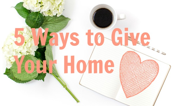 5 Ways to Give Your Home Heart