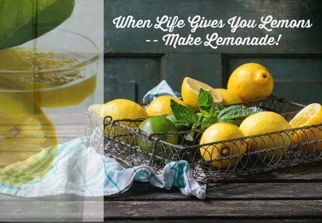 Loving Life – Even When it Involves Turning Lemons into Lemonade